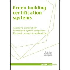 Green Building Certification Systems - in English - DETAIL Green Books - DETAIL Books Green Books, Reference Book, Detail Shop, Holistic Approach, Green Building, Project Management, Assessment, Certificate, Insight