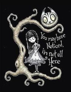 """""""You may have noticed...I'm not all here"""""""