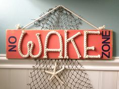 Distressed No Wake Zone sign -nautical nursery sign - beach nursery sign nursery decor - nautical rope sign - no wake nursery wood sign These distressed plank style signs are made using scraps of cotton rope...what a charming addition to your nautical and beach themed nursery!