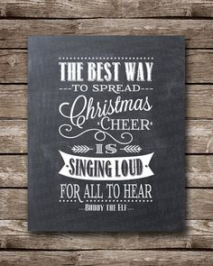 The Best Way to Spread Christmas Cheer - Buddy the Elf - Instant Download - Multiple Sizes