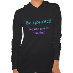 Be Yourself ~ No One Else is Qualified