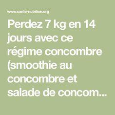 Perdez 7 kg en 14 jours avec ce régime concombre (smoothie au concombre et salade de concombre - recettes) - Santé Nutrition