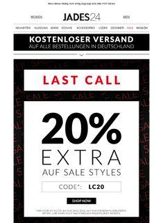 Hi Peter, LAST CALL: 20% EXTRA AUF SALE STYLES – Code: LC20