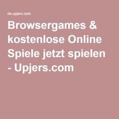 Browsergames & kostenlose Online Spiele jetzt spielen - Upjers.com