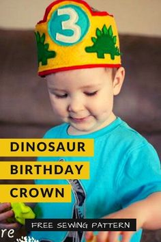 FREE Sewing pattern for the Dinosaur Birthday Crown. Doesn't this little guy look fantastic in his Dinosaur Birthday Crown? This FREE sewing pattern is a pretty simple project to work on and you'll have a very good chance that your little one will love their Birthday Crown as it's covered in dinosaurs. Boys Sewing Patterns, Sewing For Kids, Free Sewing, Easy Projects, Sewing Projects, Crown Pattern, Free Pattern Download, Free Girl, Modern Kids