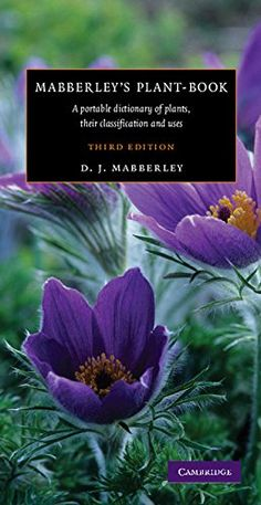 Best Mabberley us Plant book A Portable Dictionary of Plants their Classifications and Uses