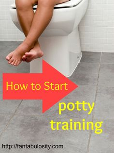 How To Start Potty Training Your Toddler on http://fantabulosity.com