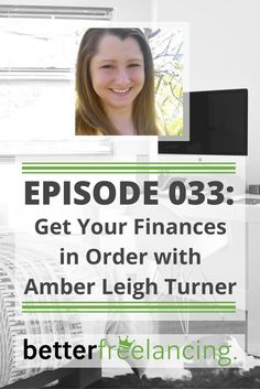 Get Your Finances in Order with Amber Leigh Turner · Better Freelancing Episode 033 · Branding is important to freelancers, but so are finances. Withdraw a steady pay check for yourself and save the rest! via /brentjonline/