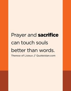 Prayer and can touch souls better than - Words to Remember - Quotes Sacrifice Quotes, Remember Quotes, Mother Teresa, Albert Einstein, Confessions, Forgiveness, Quote Of The Day, Prayers, Life Quotes