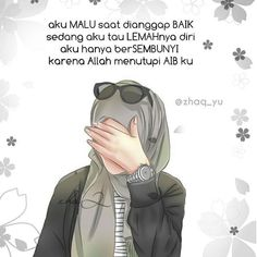 Pin by Kirana Karina on Tulisanku Inspirasi Hijrahku Anime Motivational Quotes, Quotes Sahabat, Allah Quotes, Quran Quotes, Girl Quotes, Islamic Quotes Wallpaper, Islamic Love Quotes, Islamic Inspirational Quotes, Muslim Quotes