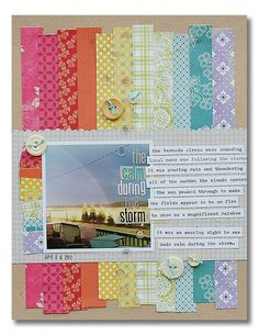 Neat to do in rainbow shades across the back...and love the use of the same papers to the left of pic!