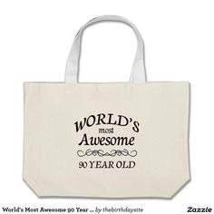 90th. Birthday World's Most Awesome 90 Year Old Canvas Bags