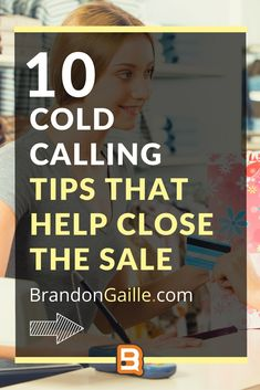 10 Cold Calling Tips that Help Close the Sale Email Marketing Design, Sales And Marketing, Business Marketing, Business Tips, Internet Marketing, Business Sales, Marketing Ideas, Media Marketing, Digital Marketing