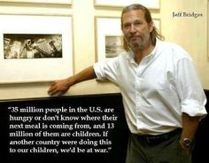 Jeff Bridges cares about hunger in America!
