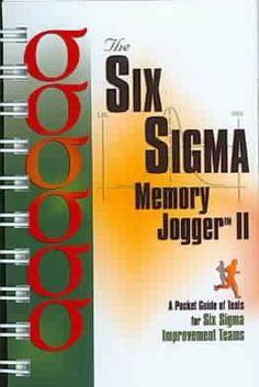 Six Sigma Memory Jogger II: A Pocket Guide of Tools for Six Sigma Improvement Teams