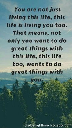You are not just living this life, this life is living you too Click To Read More
