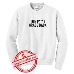 This Pussy Grabs Pack Sweatshirt