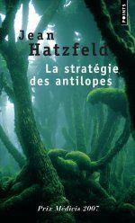 La Stratégie des antilopes est un récit de Jean Hatzfeld publié le 23 août 2007 aux éditions du Seuil et ayant reçu la même année le prix Médicis.