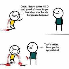 lol i dont think i could be THAT ocd I Love To Laugh, Make Me Smile, Haha Funny, Funny Stuff, Funny Things, Random Stuff, Crazy Things, Crazy People, Nerd Stuff