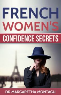 French women are famous for their effortless elegance, their enchanting independence, their irresistible charm and their unshakeable self-confidence. Would you like to discover the secrets of these consistently confident women? Self Appreciation, Confident Woman, Self Confidence, Self Esteem, Reading Lists, Book 1, The Secret, Make It Simple, My Books