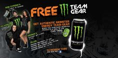 Get authentic Monster Energy Team Gear when you purchase Monster products