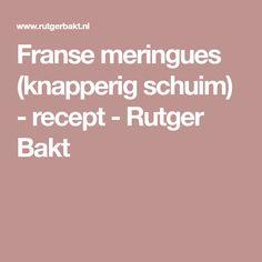 Franse meringues (knapperig schuim) - recept - Rutger Bakt