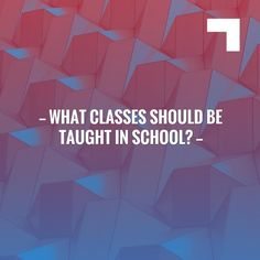 You know you want to read the rest 👉 What Classes Should Be Taught In School? https://www.prevolving.com/what-classes-should-be-taught-in-school/?utm_campaign=crowdfire&utm_content=crowdfire&utm_medium=social&utm_source=pinterest