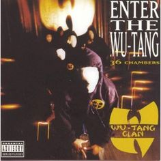 Wu-Tang Clan – Enter the Wu-Tang: 36 Chambers