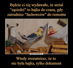 Wtedy zrozumiesz, że to nie była bajka, tylko dokument – Funny Pick, Wtf Funny, Polish Memes, Funny Mems, Keep Smiling, Quotes For Kids, Best Memes, Sarcasm, Laughter