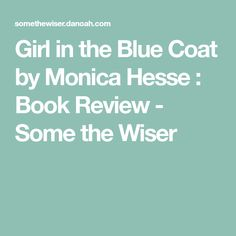 0a800cfffebba Girl in the Blue Coat by Monica Hesse   Book Review