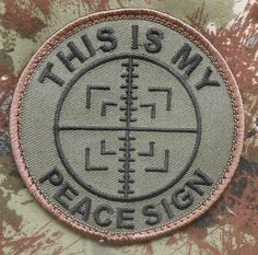 This Is My Peace Sign Tactical Sniper Milspec US Army Morale Forest Velcro Patch | eBay