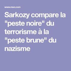 """Sarkozy compare la """"peste noire"""" du terrorisme à la """"peste brune"""" du nazisme"""