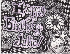 Birthday card for my sister in law Julie, hand drawn in sharpie My Sister In Law, Vintage Cards, Sharpie, Zentangle, Cool Art, Birthday Cards, How To Draw Hands, Hand Drawn, Fun Stuff
