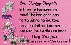 Birthday Wishes, Birthday Cards, Poetic Words, Deepest Sympathy, Goeie More, Afrikaans Quotes, Living Water, Condolences, Sympathy Cards