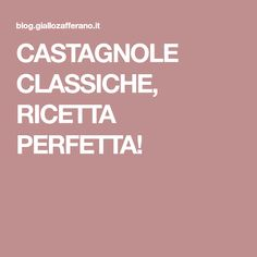 CASTAGNOLE CLASSICHE, RICETTA PERFETTA!