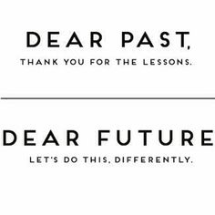 Dear past... Dear future...