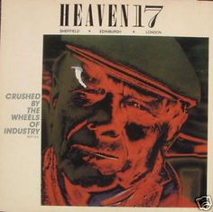 HEAVEN 17:CRUSHED BY THE WHEELS OF INDUSTRY:VGC