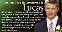 One Tree Hill - Personality Quiz Result .. My OTH boyfriend is Lucas. <3 :)