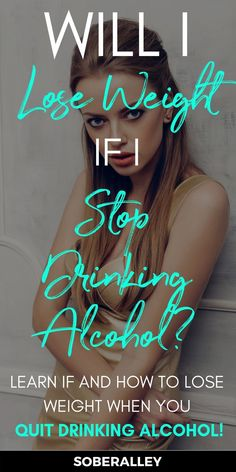 Quit drinking alcohol and immediately lose weight fast? Sounds like a logical dream, right? You do lose weight when you stop drinking alcohol, but it's not always the get skinny fast trick we think it is. Find out how to stop drinking and lose weight in this article!