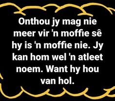 Quotations, Qoutes, Funny Quotes, African Poems, Street Quotes, Afrikaanse Quotes, Sarcasm Humor, Good Morning Quotes, Van