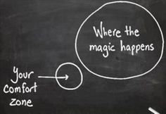Daily we are pushed out of our comfort zones in pursuit of magic.