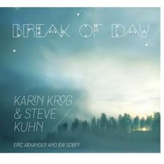 With well known songs and originals by Carla Bley, Tadd Dameron, Kenny Dorham, Thelonious Monk and more!  Break Of Day: Karin Krog & Steve Kuhn - propermusic.com