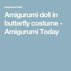 Amigurumi doll in butterfly costume - Amigurumi Today