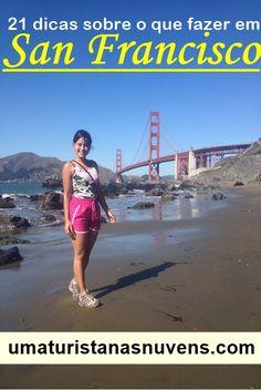 Curta San Francisco com 21 dicas de passeios na cidade.
