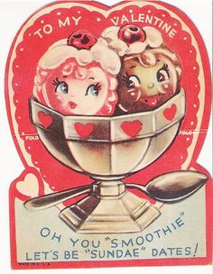 vintage ice cream sundae valentine card 'oh you smoothie lets be sundae dates!'