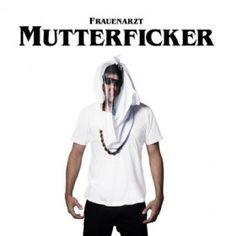 Frauenarzt – Mutterficker | Mehr Infos zum Album hier: http://hiphop-releases.de/deutschrap/frauenarzt-mutterficker