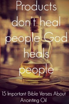 Products don't heal people. God heals people. Check out 15 Important Bible Verses About Anointing Oil
