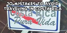 A list of 10 mistakes to avoid traveling in Costa Rica to have a hassle free, stress free vacation. Make sure you don't make these mistakes!