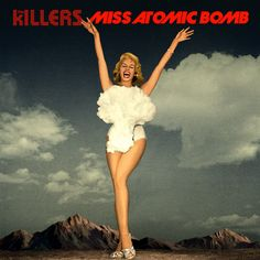 """Radio Edit for The Killers' new single """"Miss Atomic Bomb"""" from their new album BATTLE BORN out now! LYRICS You were standing with your girlfriends in the str. Shattered Heart, The Killers, Brandon Flowers, Music Promotion, Universal Music Group, Sing To Me, Up Girl, Rock N Roll, Album Covers"""