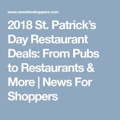 2018 St. Patrick's Day Restaurant Deals: From Pubs to Restaurants & More   News For Shoppers